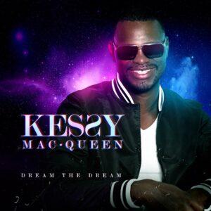 Kessy Mac Queen - Dream the Dream lyrics by lyricist Arron Storey